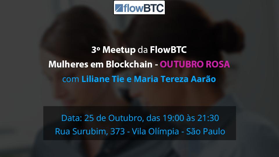 Terceiro Meet Up da FlowBTC.