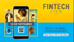 Fintech View: evento gratuito debaterá processo que faz uma ideia valer R$ 1 bilhão